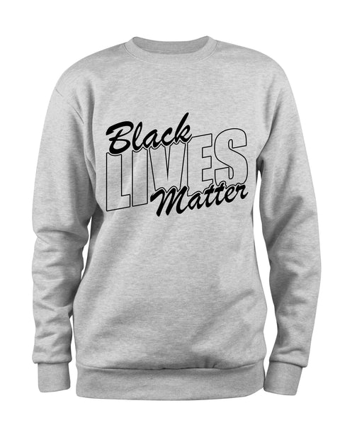 Black Lives Matter Sweatshirt - Black10.com