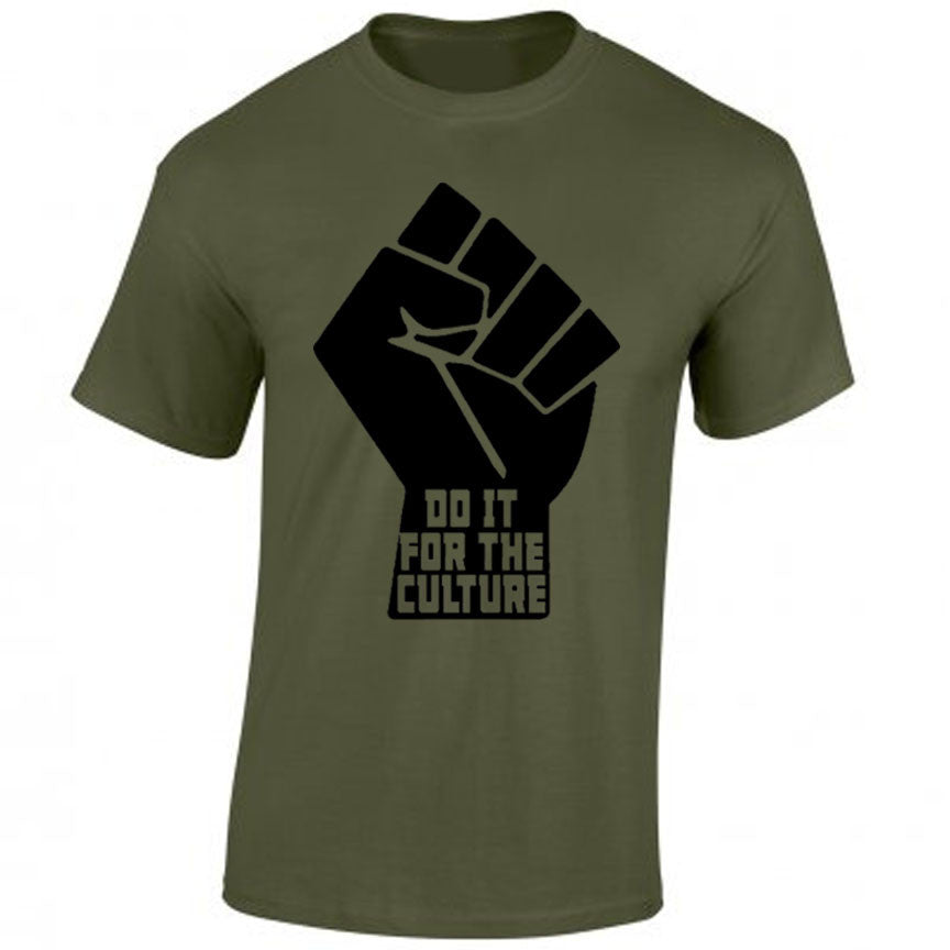 do it for the culture t-shirt. with black power fist.