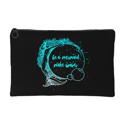 Be a Mermaid, Make Waves - Makeup & Accessory Pouch/Bag
