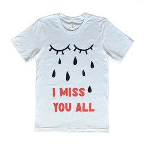 I miss you t-shirt