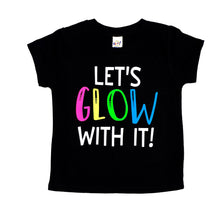 Let's Glow With It