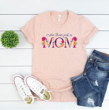 more than just a mom - mom shirt - mom tshirt - floral mom shirt - shirt for mom - strong mama - powerful mom - strong women - single mom