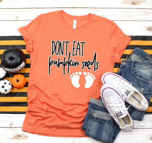 don't eat pumpkin seeds - pumpkin seeds - pumpkin annoucement shirt - pumpkin pregancy - halloween annoucement - pregnant halloween shirt
