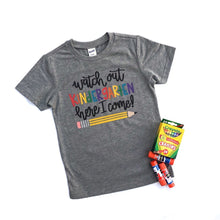 Watch Out Kindergarten - School Shirt - Welcome Back to School - 1st Grade Shirt - Kinder Shirt - First Grade Shirt - 2nd Grade Shirt - 3rd