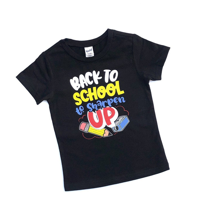 Back to School to Sharpen Up - Back to School Shirt - Back to school tee - new school year - school tshirt - school tee - new school year