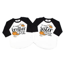trade brother for pie - trade sister for pie - thanksgiving siblings - shirt for siblings - brother and sister thanksgiving shirts - funny