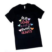 Class is full of sweethearts - classroom teacher valentines shirt - valentines shirt for teacher - teacher valentines gift - teacher shirt