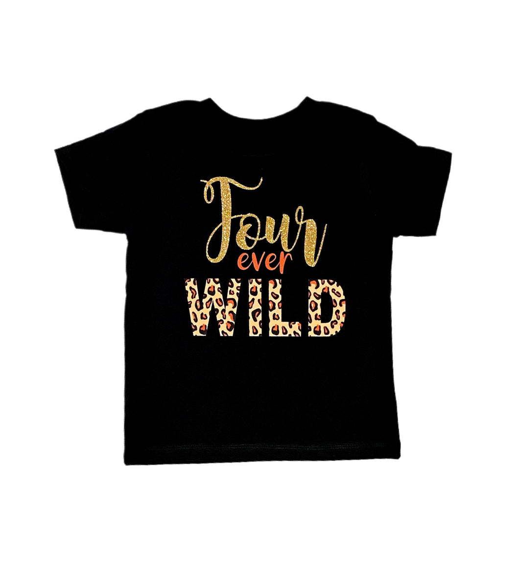 four ever wild - fourth birthday shirt - 4th birthday shirt - cheetah birthday - leopard birthday - four years old - 4th birthday shirt