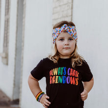 Always Chase Rainbows - Rainbow Shirt