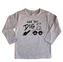 Can You Dig It - Construction Shirt