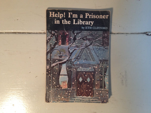 Help! I'm a Prisoner in the Library by Eth Clifford