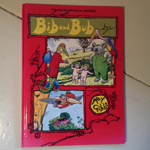 Bib and Bub by May Gibbs - Young Australia Series