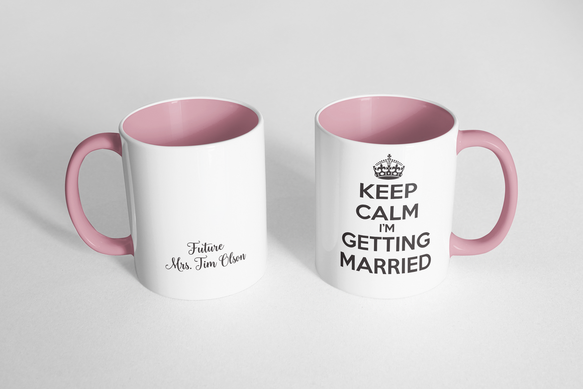 "Mug - ""Keep Calm I'm Getting Married"""