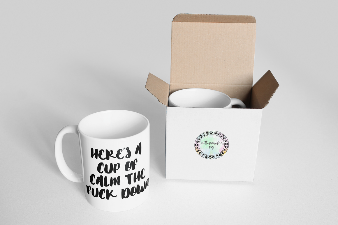 "Mug - ""Here's a Cup of Calm the F*ck Down"""