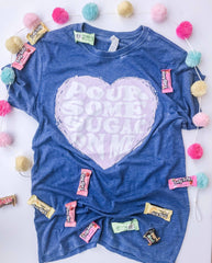 Pour Some Sugar On Me Valentines Day Tee
