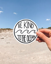 Be Kind To The Ocean - STICKER