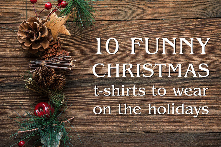 10 Funny Christmas Shirts To Wear During the Holidays