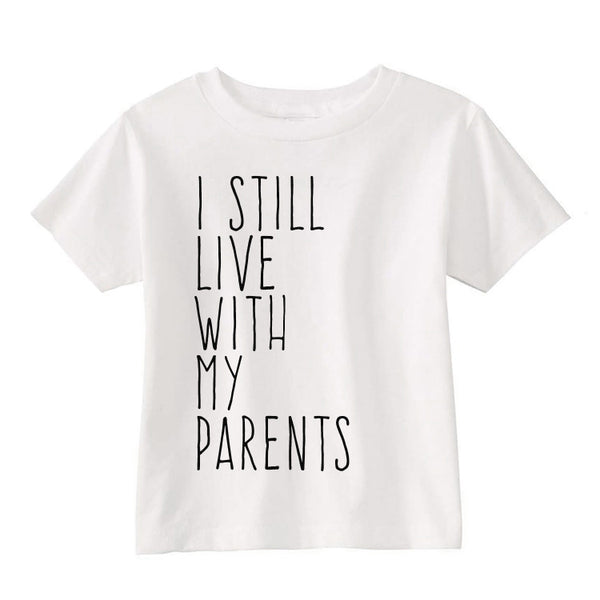i still live with my parents kids shirt