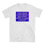 Karen's Potato Salad - Black Jeopardy - SNL Joke T-Shirt