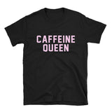Caffeine Queen T-Shirt
