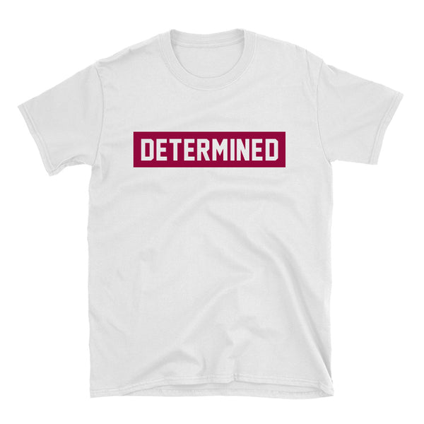 Determined T-Shirt
