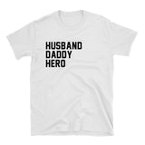Husband Daddy Hero- Father's Day Shirt