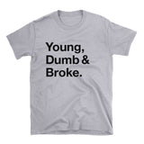 Young Dumb and Broke T-Shirt