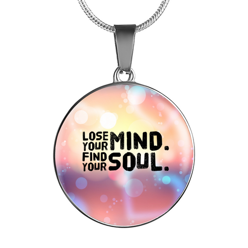 Lose Your Mind Find Your Soul Necklace/Bangle