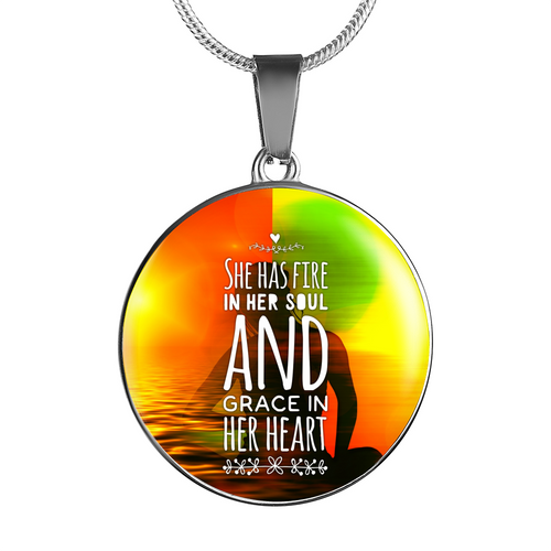 She Has Fire in Her Soul and Grace in Her Heart Necklace/Bangle