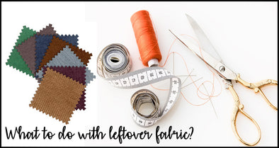 What to do with leftover fabric?