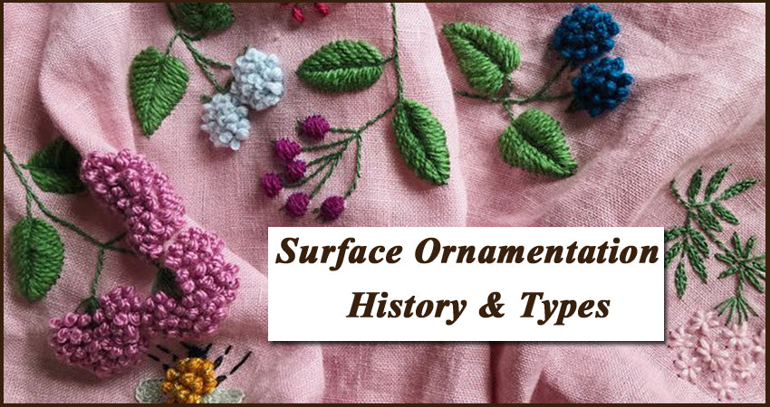 Surface Ornamentation – History And Types