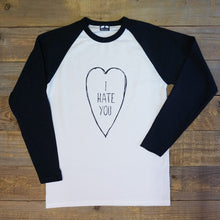 i hate you raglan tee