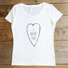 I HATE YOU WOMENS T-SHIRT