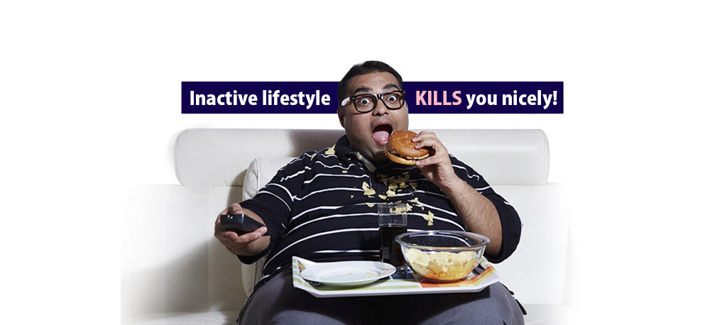 Inactive lifestyle KILLS you nicely