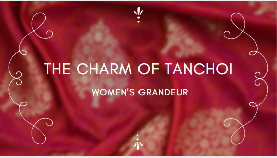 The Charm of Tanchoi- Women's Grandeur