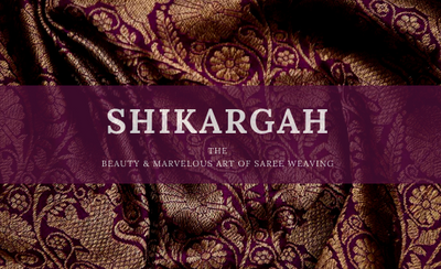 SHIKARGAH-The Beauty and Marvelous Art of Saree Weaving