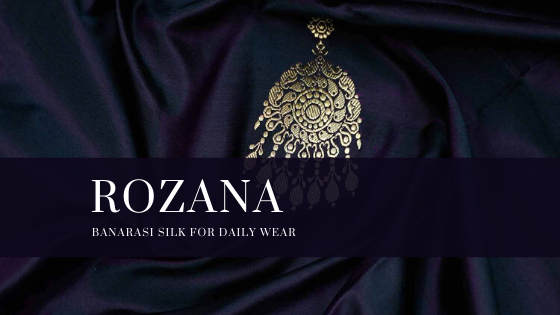 ROZANA : Banarasi Silk For Daily Wear