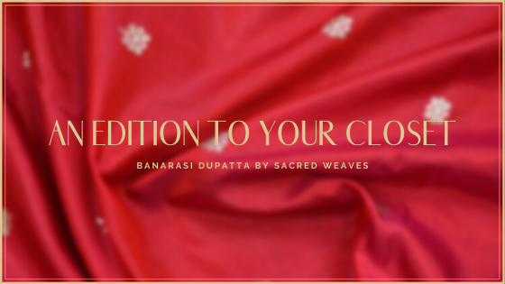 An Edition To Your Closet – Banarasi Dupatta By Sacred Weaves