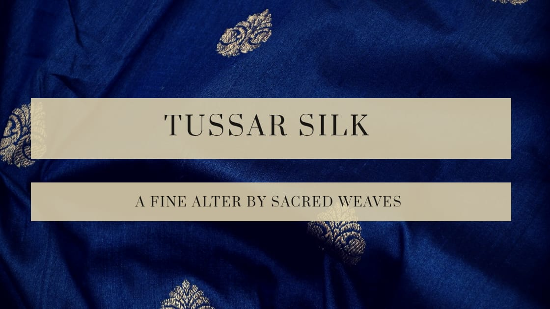 Tussar Silk: A fine alter By Sacred Weaves