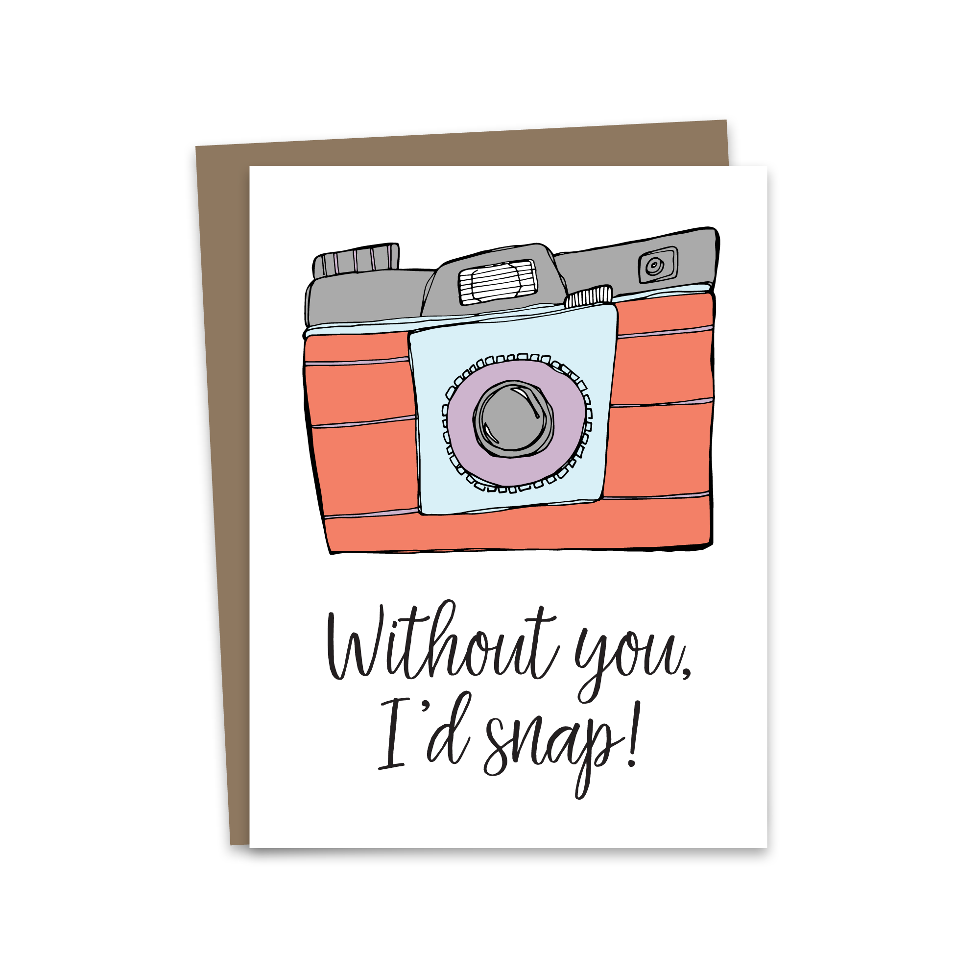 Without You, I'd Snap