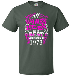 1973 Birthday Shirt for Woman Best One Were Born In 1973
