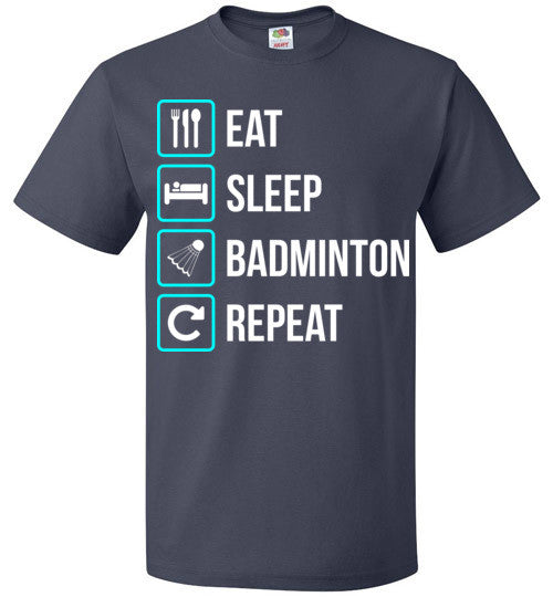 Eat Sleep Badminton Repeat