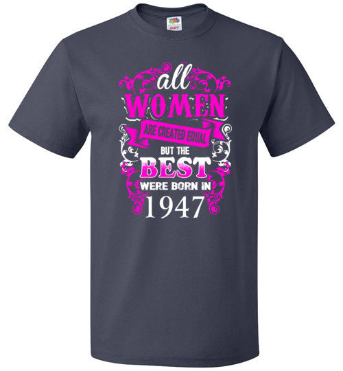 1947 Birthday Shirt for Woman Best One Were Born In 1947