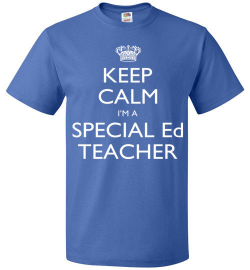 Keep Calm I'm A Special Ed Teacher   Tshirts