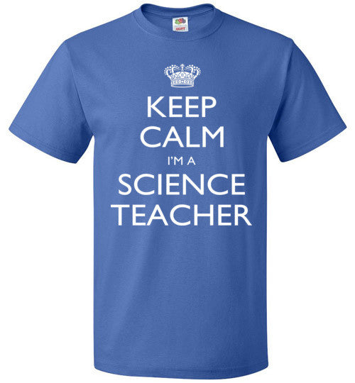 Keep Calm I'm A Science Teacher   Tshirts
