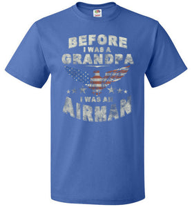 Before i was a GRANDPA, i was an AIRMAN