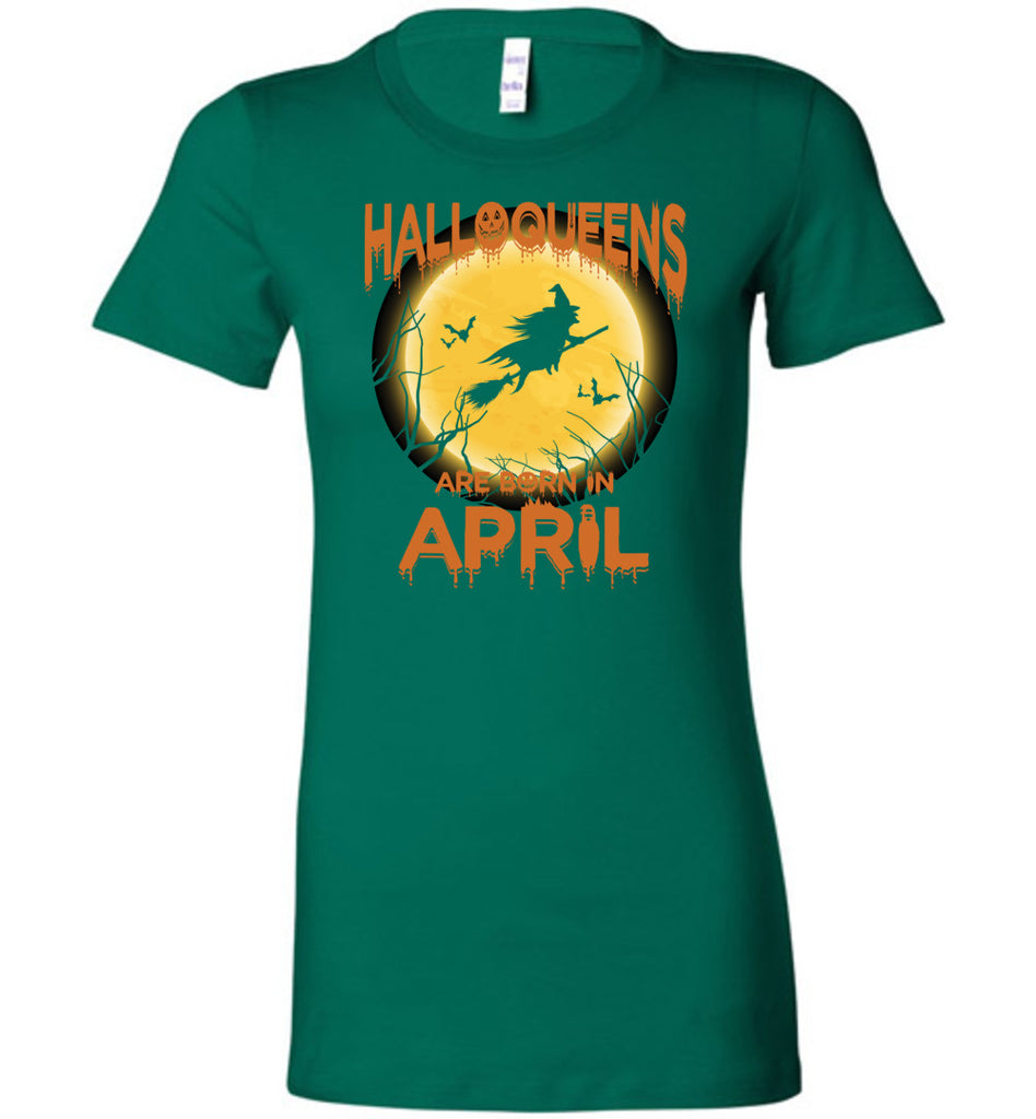 halloqueens are born in april, happy halloween, halloween woman costume - Bella Ladies Favorite Tee