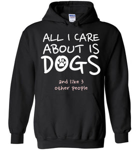 All I care about is dogs and like 3 other people