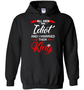 all men are idiot and i married their king - Heavy Blend Hoodie