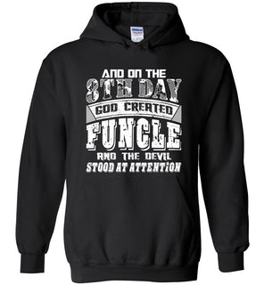 And On The 8th Day Good Created Funcle And The Devil Stood At Attention - Heavy Blend Hoodie